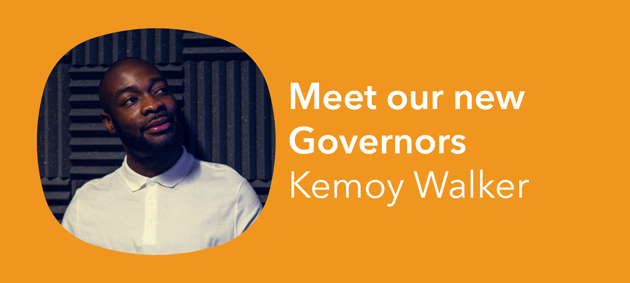 Meet our Governors- Kemoy Walker