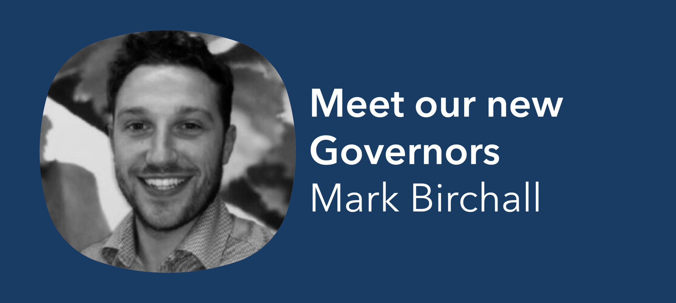 Meet our Governors- Mark Birchall