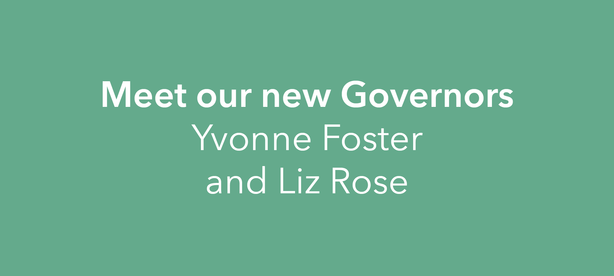 Meet our Governors- Yvonne Foster and Liz Rose